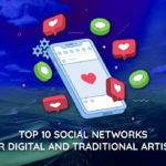 Top 10 Social Networks for digital and Traditional Artists